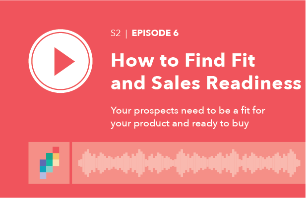 How to Find Fit and Sales Readiness
