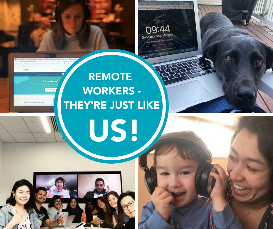 This Just In. Remote Workers, They're Just Like Us!