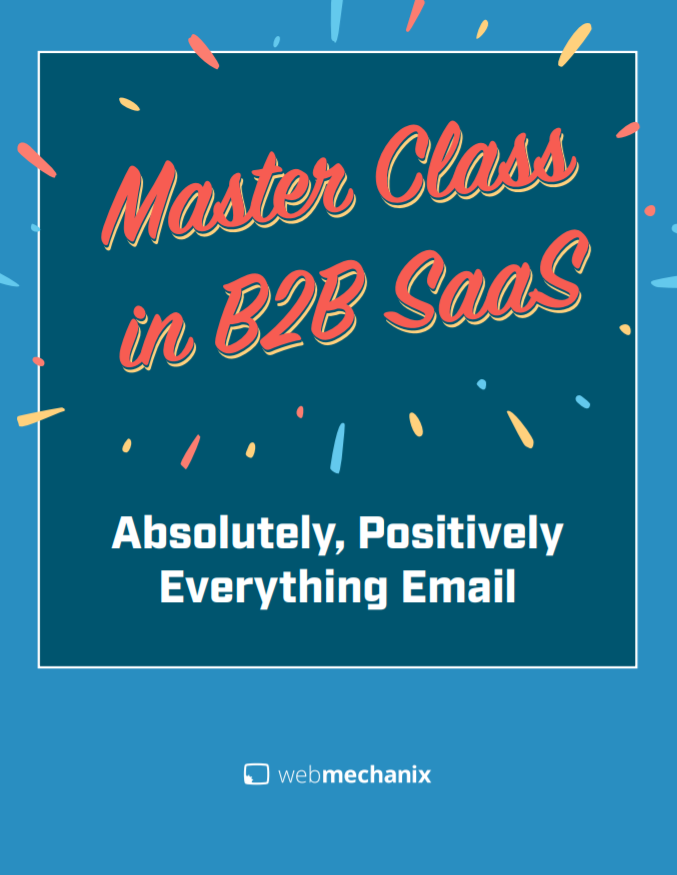 B2B SaaS Master Class: Email Marketing