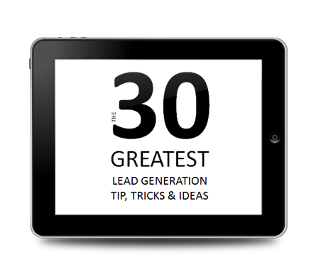 The 30 Greatest Lead Gen Tips, Tricks & Ideas