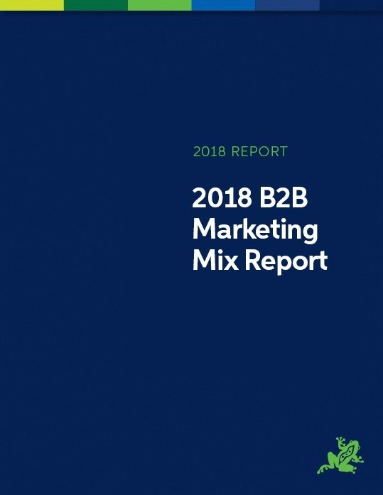 The 2018 B2B Marketing Mix Report