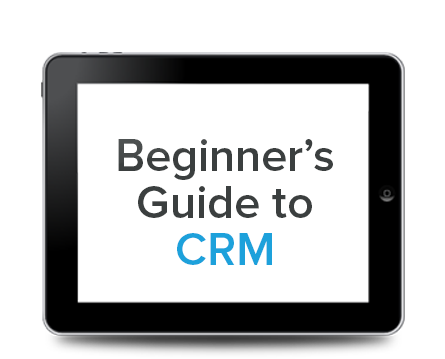 Beginners Guide to CRM