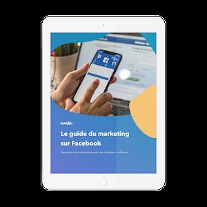 Le guide du marketing sur Facebook