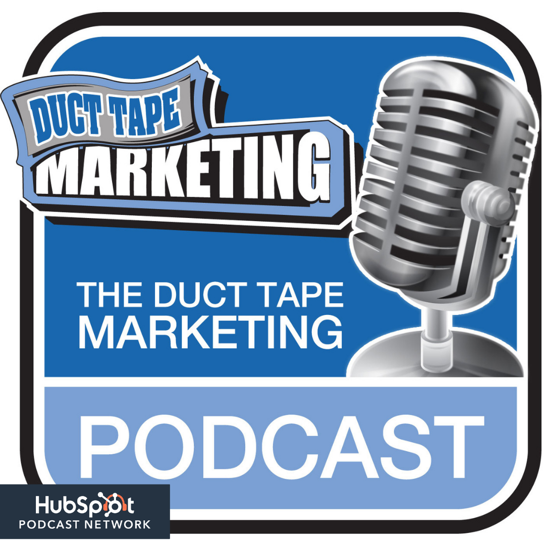 Duct Tape Marketing Podcast, HubSpot Podcast Network
