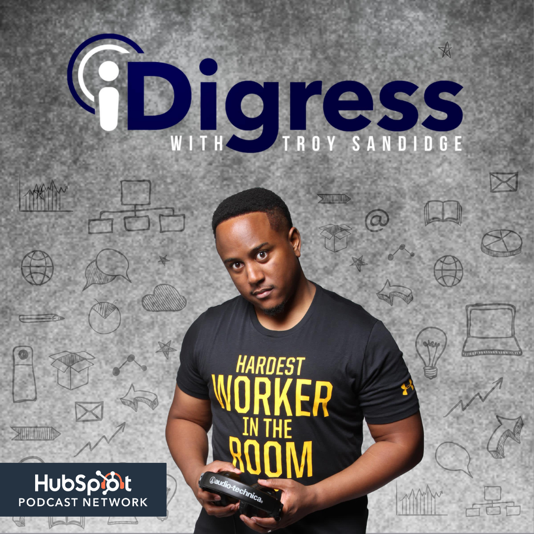 iDigress Podcast, HubSpot Podcast Network