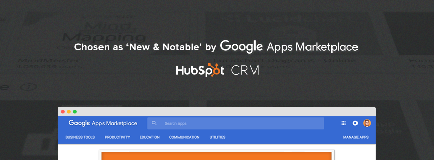 HUBSPOT CRM FEATURED AS A NEW AND NOTABLE APP IN GOOGLE'S APPS MARKETPLACE