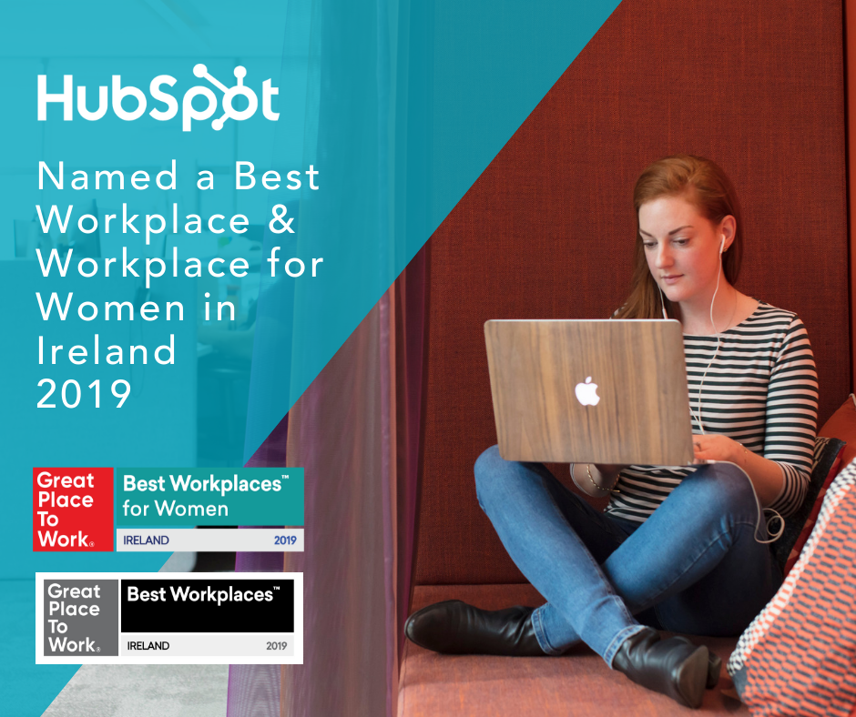 HubSpot Dublin Named the #5 Best Workplace In Ireland and a Best Workplace for Women by Great Place to Work Ireland 2019