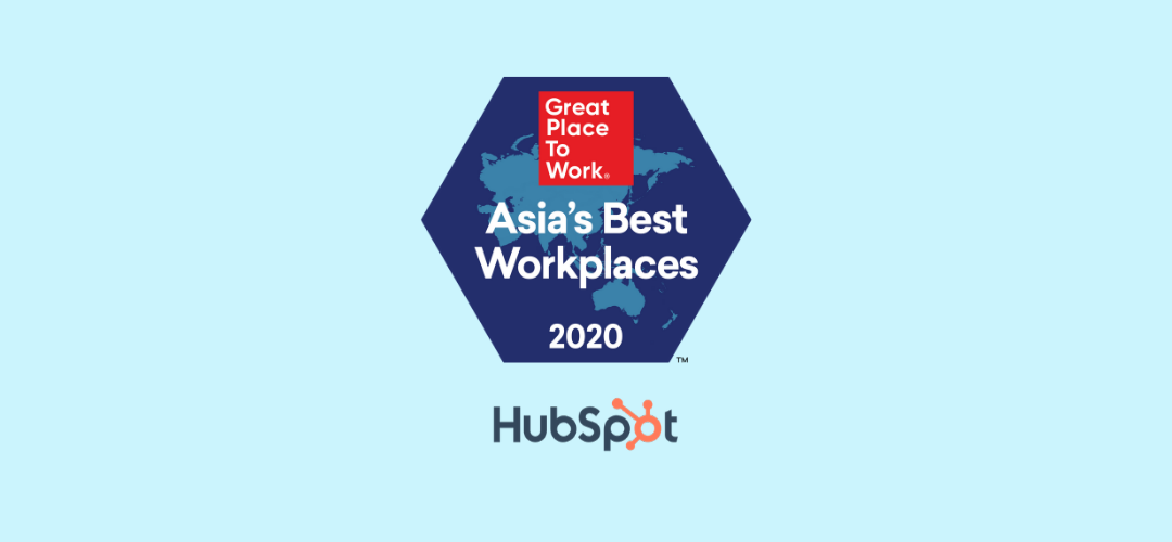 HubSpot Ranked One of the 2020 Best Workplaces™️ in Asiaby Great Place to Work®