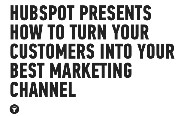 HubSpot_Presents_How_to_Turn_Your_Customers_into___General_Assembly-1
