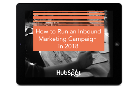 How to Run an Inbound Marketing Campaign in 2018
