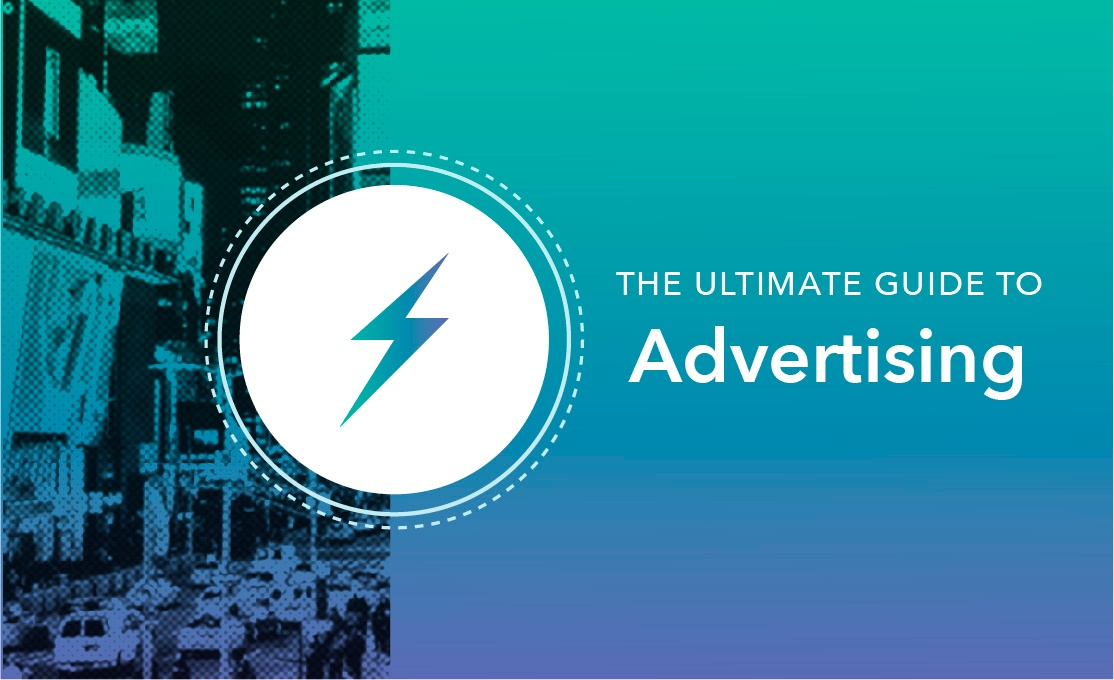 The Ultimate Guide to Advertising in 2018