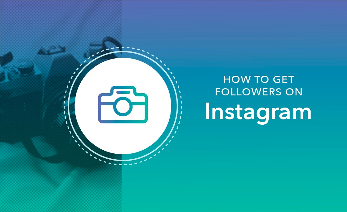 How to Get Followers on Instagram: The Ultimate Guide