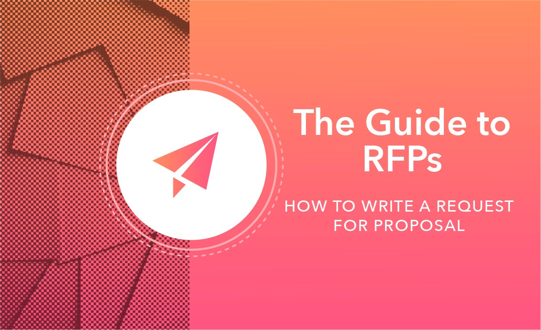 The Ultimate Guide to RFPs: How to Write a Request for Proposal