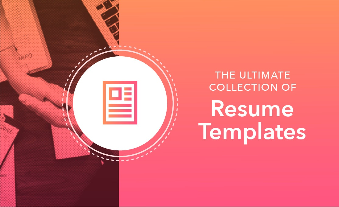 The Ultimate Collection of Resume Templates for 2018