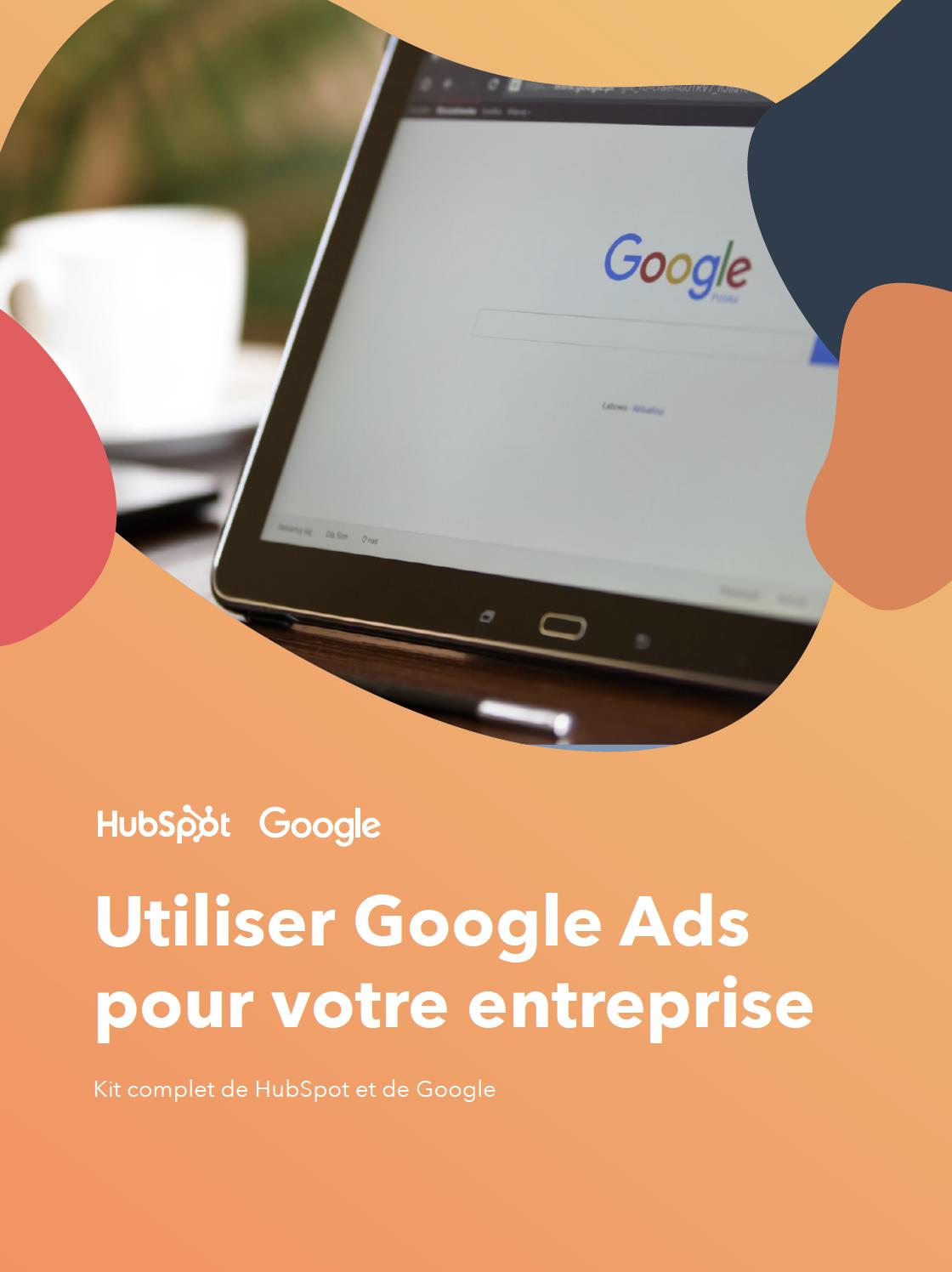 Comment utiliser Google Ads pour votre entreprise