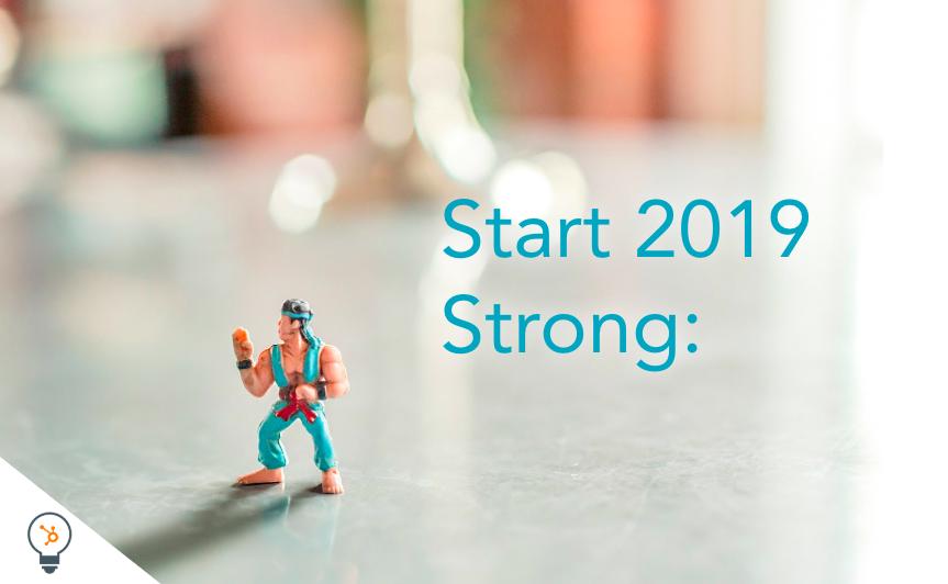 Start 2019 Strong: Essential Startup Kit