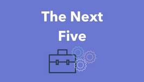 The Next Five