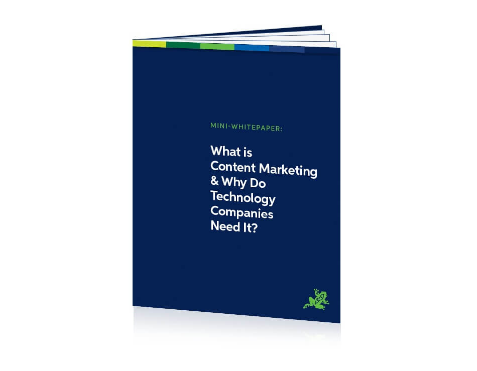 What is Content Marketing & Why Do Technology Companies Need It?