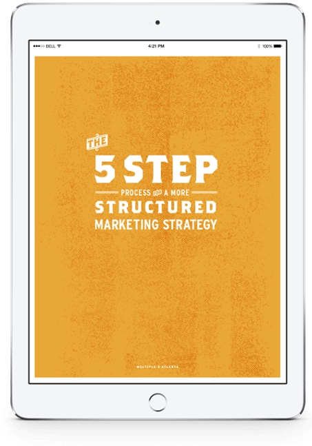 The 5-Step Process for a More Structured Marketing Strategy