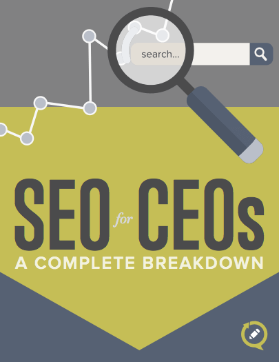 SEO For CEO'S: A Complete Breakdown