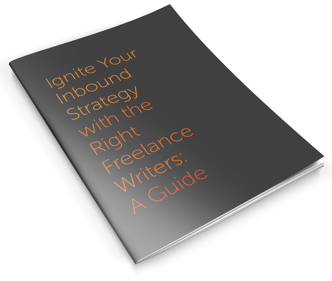 Ignite Your Inbound Strategy with the Right Freelancer Writers
