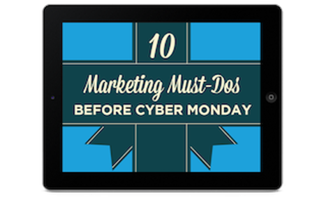 10 Marketing Must-Dos Before Cyber Monday