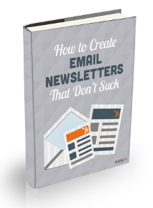 How to Create Email Newsletters That Don't Suck