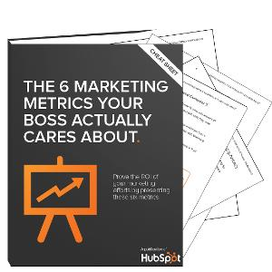 The Six Marketing Metric Your Boss Actually Cares A...