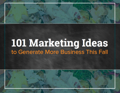 101 Marketing Ideas to Generate More Business in the Fall