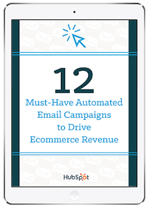 12 Must-Have Automated Email Campaigns to Drive Eco...