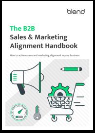 The B2B Sales & Marketing Alignment Handbook
